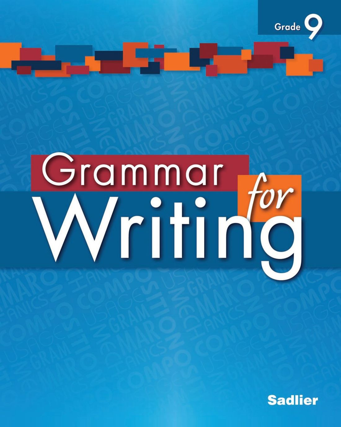 9th Grade Writing Worksheets Grammar for Writing Level Blue Grade 9 Student Edition